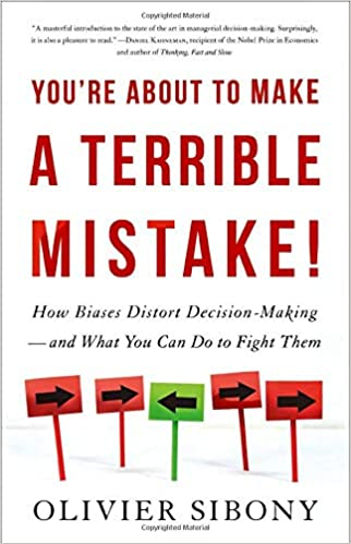 Book cover of 'You're about to make a terrible mistake!' by Olivier Sibony
